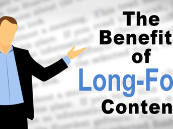 The Benefits of Long-Form Content