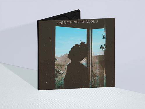 Everything Changed | Physical CD