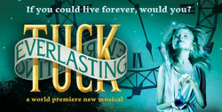 TUCK EVERLASTING: A New Musical