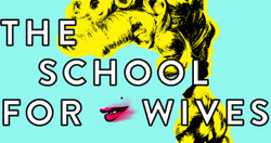 SCHOOL FOR WIVES