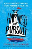Chris Guillebeau's Secrets to the Happiness of Pursuit