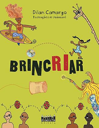 BrincRIar (Dilan Camargo e JoãoCaré)