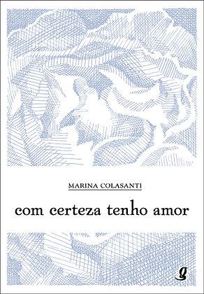 Com certeza tenho amor (Marina Colasanti)