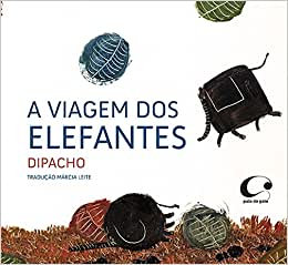 A viagem dos elefantes (Dipacho e Márcia Leite)
