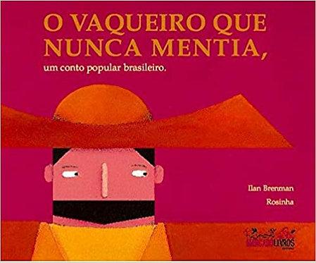 O Vaqueiro que Nunca Mentia, Um Conto Popular Brasileiro(Brenman Ilan e Rosinha)