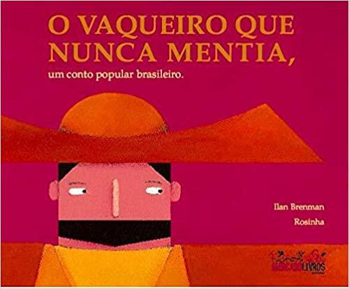 O Vaqueiro que Nunca Mentia, Um Conto Popular Brasileiro(Ilan Brenman e Rosinha)