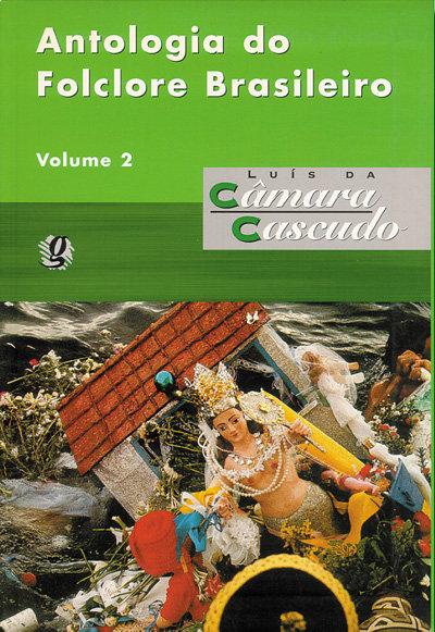 Antologia do folclore brasileiro - Vol 2 (Luís da Câmara Cascudo)