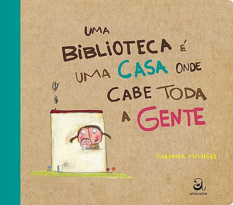 Uma biblioteca é uma casa onde cabe toda a gente (Mafalda MIlhões)