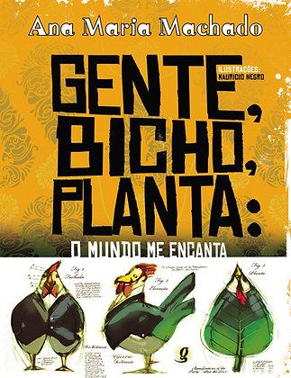 Gente, bicho, planta: o mundo me encanta (Ana Maria Machado e Mauricio Negro)