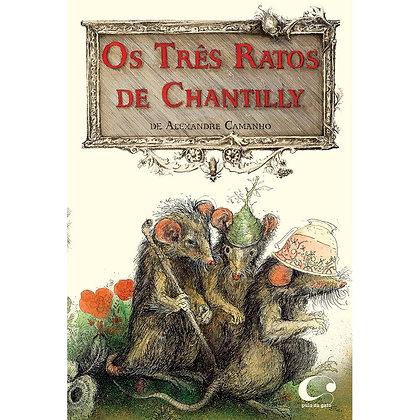 Os três ratos de Chantilly (Alexandre Camanho)