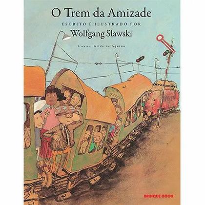 O trem da amizade (Wolfgang Slawski)