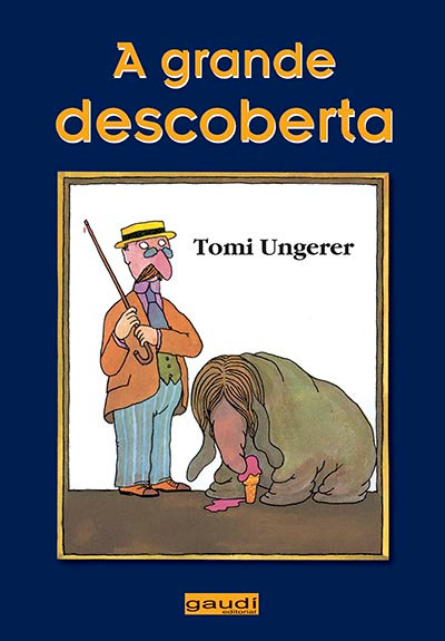 A grande descoberta (Tomi Ungerer)