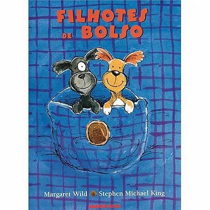 Filhotes de Bolso (Margaret Wild e Stephen Michael King)