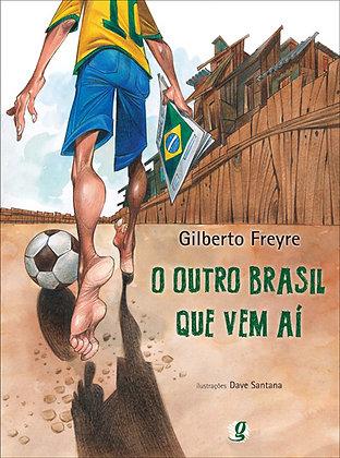O outro Brasil que vem aí (Gilberto Freyre e Dave Santana)