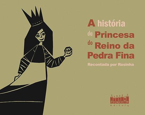 A história da Princesa do Reino da Pedra Fina (Rosinha)
