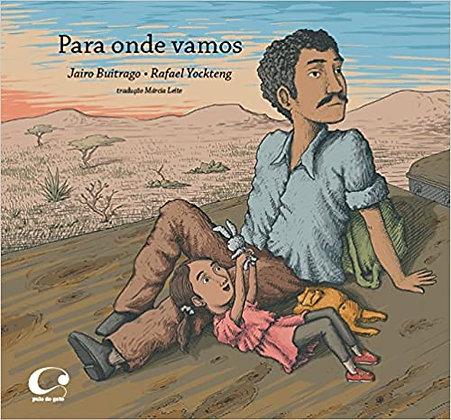 Para onde vamos (Jairo Buitrago e Rafael Yockteng)