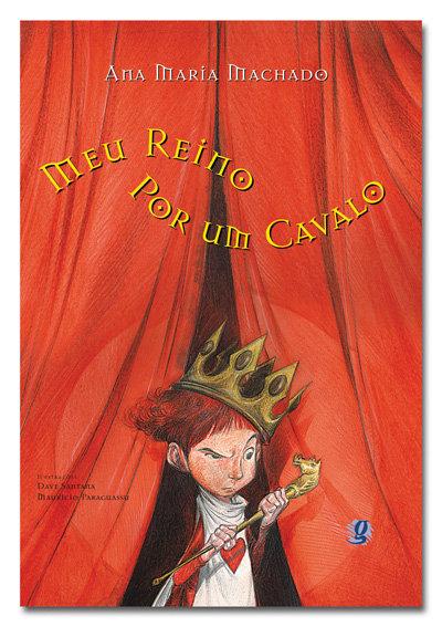 Meu reino por um cavalo (Ana Maria Machado, Dave Santana e Maurício Paraguassu)