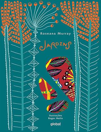 Jardins (Roseana Murray e Roger Mello)