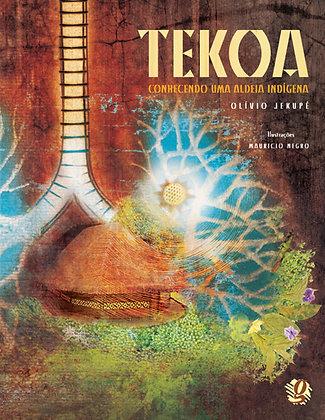 Tekoa, Conhecendo uma Aldeia Indígena (Olívio Jekupé e Mauricio Negro)