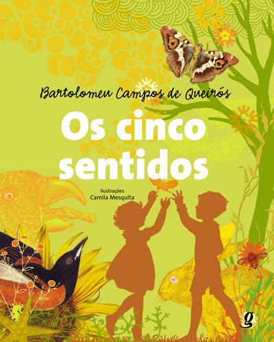 Os cinco sentidos (Bartolomeu Campos de Queirós e Camila Mesquita)