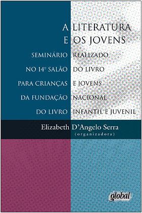 A literatura e os jovens (Org: Elizabeth D Angelo Serra)