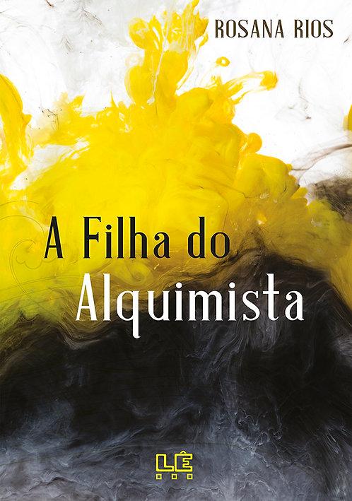 A Filha do Alquimista (Rosana Rios)