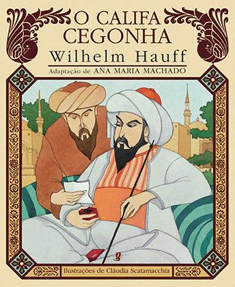 O califa cegonha (Wilhelm Hauff e Cláudia Scatamacchia)