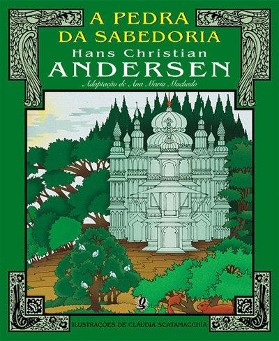 A pedra da sabedoria (Hans Christian Andersen e Cláudia Scatamacchia)