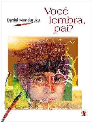 Você lembra, pai? (Daniel Munduruku e Rogério Borges)