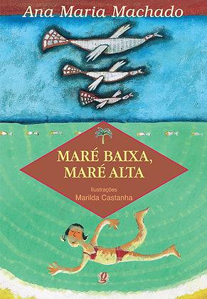 Maré baixa, maré alta (Ana Maria Machado e Marilda Castanha)