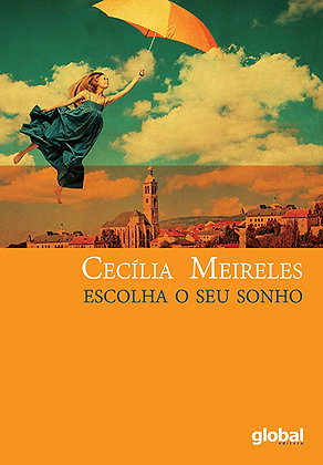 Escolha o seu sonho (Cecília Meireles)
