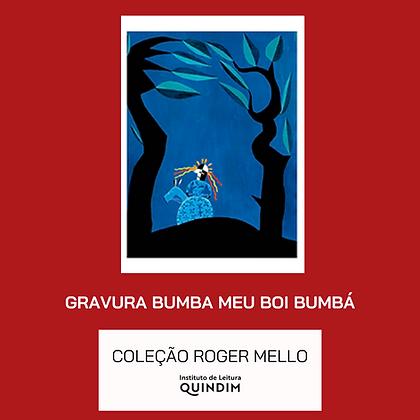 Gravura Bumba meu Boi Bumbá - Coleção Roger Mello