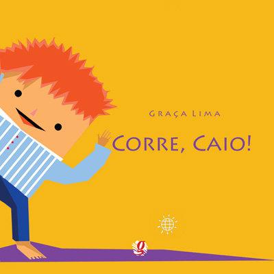 Corre, Caio! (Graça Lima)