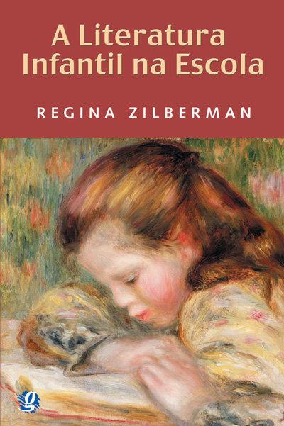 A literatura infantil na escola (Regina Zilberman)