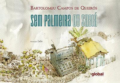 Sem Palmeira ou Sabiá (Bartolomeu Campos de Queirós e Lélis)