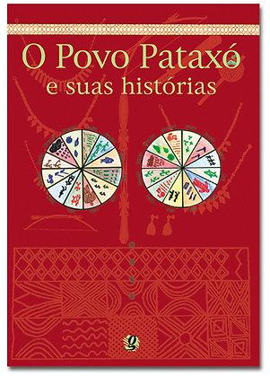 O povo Pataxó e suas histórias(Arariby, Angthichay, Jassanã, Manguahã e Kanátyo)