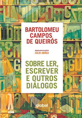 Sobre ler, escrever e outros diálogos (Bartolomeu Campos de Queirós)