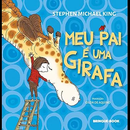 Meu pai é uma girafa (Stephen Michael King)