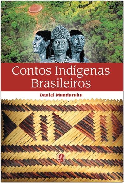 Contos indígenas brasileiros (Daniel Munduruku e Rogério Borges)