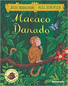 Macaco Danado (Julia Donaldson e Axel Scheffler)