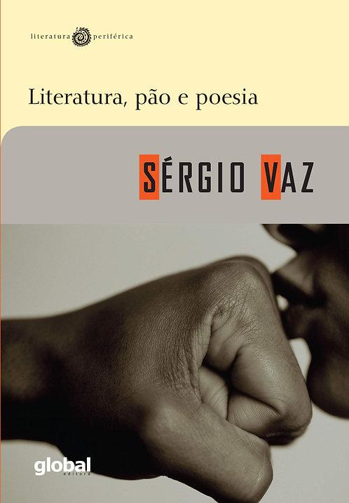 Literatura, pão e poesia (Sérgio Vaz)