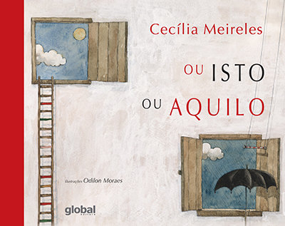 Ou isto ou aquilo (Cecília Meireles e Odilon Moraes)