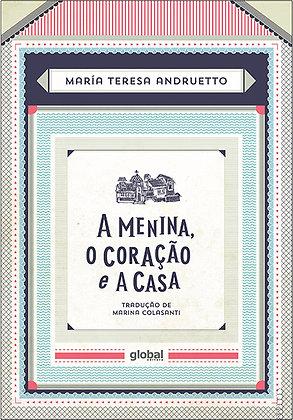 A menina, o coração e a casa (María Teresa Andruetto e Mauricio Negro)