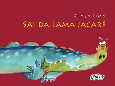 Sai da lama jacaré (Graça Lima)