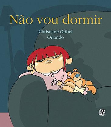 Não vou dormir (Christiane Gribel e Orlando Pedroso)