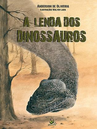 A lenda dos dinossauros (Anderson de Oliveira e Walter Lara)