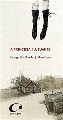 A Princesa Flutuante (George MacDonald e Mercè López)
