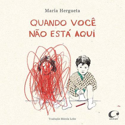 Quando você não está aqui (María Hergueta)