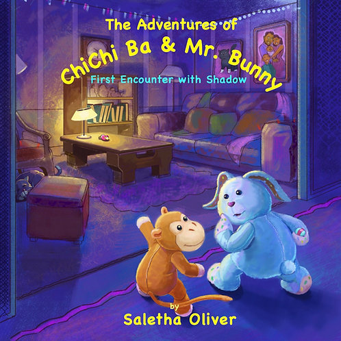 """(Hardback) The Adventures of ChiChi Ba & Mr. Bunny """"First Encounter with Shadow"""""""