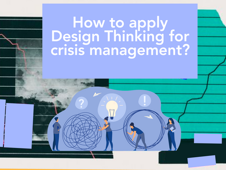 How to apply  Design Thinking for crisis management?